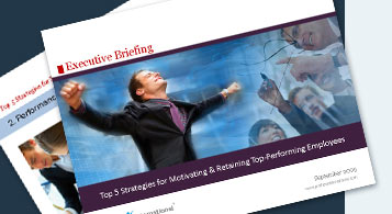Top 5 Strategies for Motivating & Retaining Top-Performing Employees